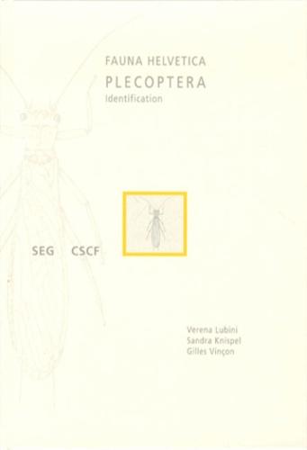 Verena Lubini et Sandra Knispel - Les plécoptères de Suisse - Identification et distribution.