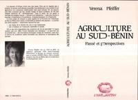 Verena Pfeiffer - Agriculture au Sud Bénin - Passé et perspectives.