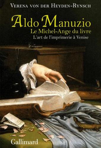 Aldo Manuzio, le Michel-Ange du livre. L'art de l'imprimerie à Venise