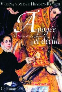 Verena von der Heyden Rynsch - Apogée et déclin - Le Siècle d'or espagnol.