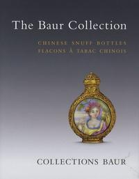 Vérène Nicollier-de weck - The Baur Collection - Flacons à tabac chinois, édition bilingue français-anglais.