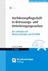 Verfahrenspflegschaft in Betreuungs- und Unterbringungssachen - Ein Leitfaden mit Musterschreiben. Mit Mustern für den gerichtlichen Schriftverkehr auf CD-ROM.