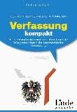 Verfassung kompakt - Meine Grundrechte und mein Rechtsschutz. Wegweiser durch die österreichische Verfassung (Ausgabe Österreich).