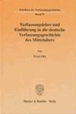 Verfassungslehre und Einführung in die deutsche Verfassungsgeschichte des Mittelalters.