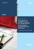 Vergaberecht für Baupraktiker - Rechtsgrundlagen, Vergabeverfahren und Rechtsschutz.