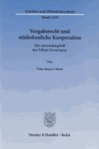 Vergaberecht und städtebauliche Kooperation - Ein Anwendungsfall der Urban Governance.
