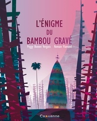 Vergara peggy Bonnet et Romain Flamand - L'énigme du bambou gravé.