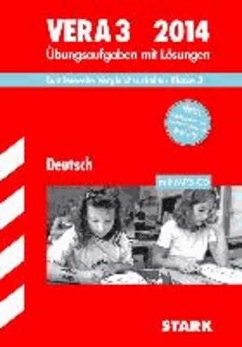 Vergleichsarbeiten Grundschule Deutsch - VERA 3 mit MP3-CD 2014 - Bundesweite Vergleichsarbeiten Klasse 3. Übungsaufgaben mit Lösungen..