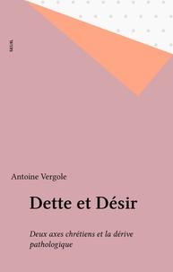 Vergote - Dette et désir - Deux axes chrétiens et la dérive pathologique.