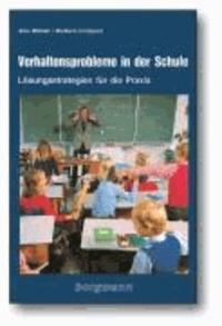 Verhaltensprobleme in der Schule - Lösungsstrategien für die Praxis.
