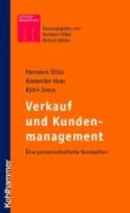 Verkauf und Kundenmanagement - Eine proessorientiert Konzeption.