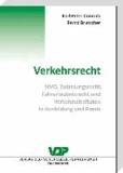 Verkehrsrecht - StVO, Zulassungsrecht, Fahrerlaubnisrecht und Verkehrsstraftaten in Ausbildung und Praxis.