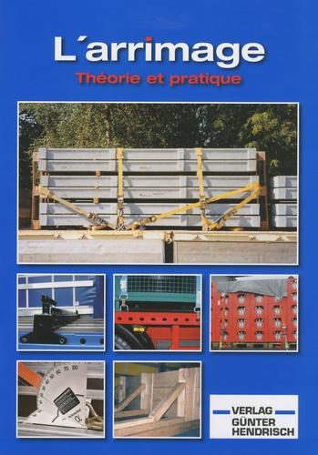 Verlag Günter Hendrisch - L'arrimage - Théorie et pratique.