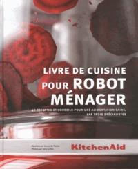 Verle De Pooter - Livre de cuisine pour robot ménager - 40 recettes et conseils pour une alimentation saine, par trois spécialistes.