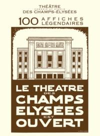 Verlhac éditions - Le Théâtre des Champs Elysées est ouvert - 100 affiches légendaires.