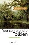 Verlyn Flieger - Une lumière éclatée - Logos et langage dans le monde de Tolkien.