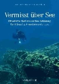 Vermisst über See - Rätselhafte Abstürze und ihre Aufklärung: von Amundsen bis Saint-Exupéry.