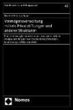 Vermögensverwaltung mittels Privatstiftungen und anderer Strukturen - Eine rechtsvergleichende steuer- und zivilrechtliche Analyse am Beispiel von Deutschland, Österreich, Luxemburg und Liechtenstein.
