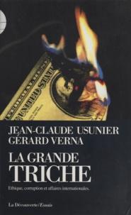 Verna et Jean-Claude Usunier - La grande triche - Éthique, corruption et affaires internationales.