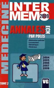Vernazobres-Grego - Annales ECN par pôles 2004-2008 - Tome 2, Abdomino-pelvien, locomoteur, gériatrique, généraux.