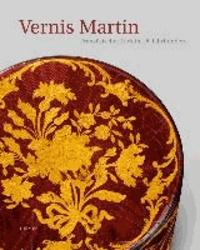 Vernis Martin. Französischer Lack im 18. Jahrhundert - Katalogbuch zu den Ausstellungen Münster / Museum für Lackkunst 13.10.2013 - 12.1.2014 und Paris / Musée des Arts écoratifs 12.2. - 8.6.2014.