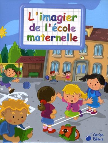 L Imagier De L Ecole Maternelle Album