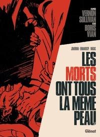 Vernon Sullivan et Boris Vian - Les morts ont tous la même peau.