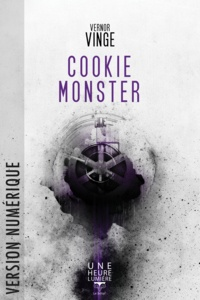 Vernor Vinge et Jean-Daniel Brèque - Cookie Monster.