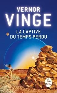 Vernor Vinge - La captive du temps perdu.