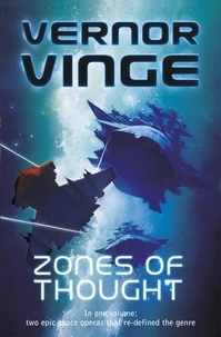 Vernor Vinge - Zones of Thought - A Fire Upon the Deep, A Deepness in the Sky.