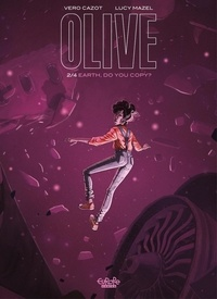 Vero Cazot et Lucy Mazel - Olive - Volume 2 - Earth, Do You Copy?.