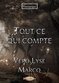 Véro-Lyse Marcq - Tout ce qui compte.