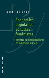 Veronica Gago - Economies populaires et luttes féministes - Résister au néolibéralisme en Amérique du Sud.