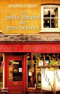 La petite librairie des gens heureux - Véronica Henry - Format ePub - 9782824645384 - 13,99 €
