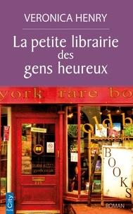La petite librairie des gens heureux - Véronica Henry - Format ePub - 9782824647036 - 5,99 €