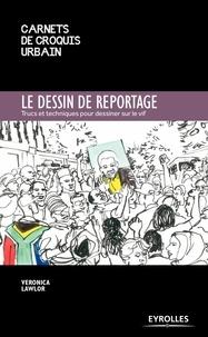 Le dessin de reportage - Trucs et techniques pour dessiner sur le vif.pdf