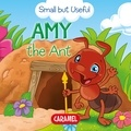Veronica Podesta et Monica Pierazzi Mitri - Amy the Ant - Small Animals Explained to Children.