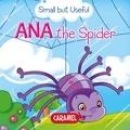Veronica Podesta et Monica Pierazzi Mitri - Ana the Spider - Small Animals Explained to Children.