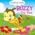 Veronica Podesta et Monica Pierazzi Mitri - Buzzy the Bee - Small Animals Explained to Children.