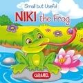 Veronica Podesta et Monica Pierazzi Mitri - Niki the Frog - Small Animals Explained to Children.