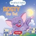 Veronica Podesta et Monica Pierazzi Mitri - Rosty the Bat - Small Animals Explained to Children.