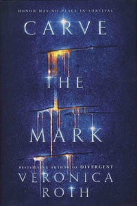 Veronica Roth - Carve the Mark.