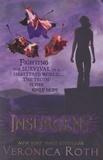 Veronica Roth - Divergent Tome 2 : Insurgent.