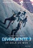 Veronica Roth - Divergente Tome 3 : Au-delà du mur.