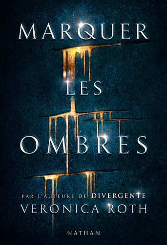 Veronica Roth - Marquer les ombres Tome 1 : .