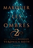 Veronica Roth - Marquer les ombres Tome 2 : .