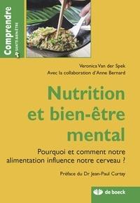 Veronica Van der Spek - Nutrition et bien-etre mental - Pourquoi et comment notre alimentation influence notre cerveau.