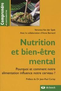 Veronica Van der Spek et Anne Bernard - Nutrition et bien-être mental - Pourquoi et comment notre alimentation influence notre cerveau ?.