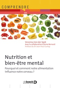 Veronica Van der Spek - Nutrition et bien-être mental - Pourquoi et comment notre alimentation influence notre cerveau ?.