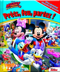 Veronica Wagner et  The Disney Storybook Art Team - Mickey et ses amis, top départ ! - Prêts, feu, partez !.